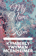 My Name is Kym - front cover.jpg