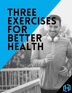 Three Exercises for Better Health.jpg
