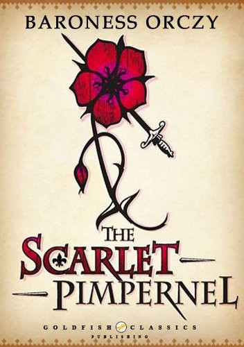 Review The Scarlet Pimpernel By Baroness Emmuska Orczy The Damsel In The Library