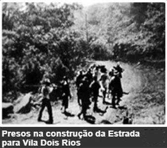 presos-ilha-grande-contrucao-estrada-vil