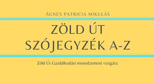 ZÖLD ÚT SZÓJEGYZÉK A-Z