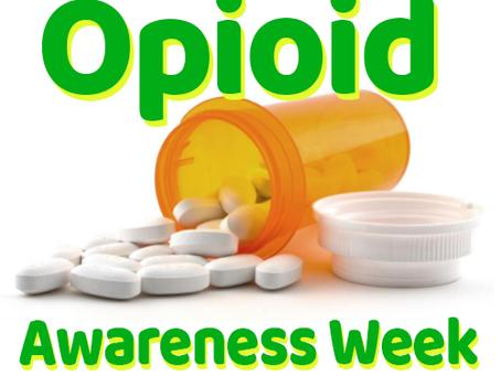 Opioid Awareness July 26-30, 2021