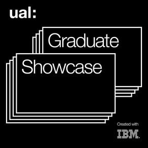 Exhibition: UAL MA Graduate Showcase, 2020