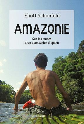 Amazonie, sur les traces d'un aventurier disparu