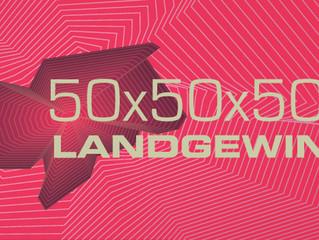 50x50x50 LANDGEWINN 2017