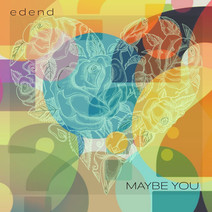 maybe you by edend (Mix&Mastering by bou