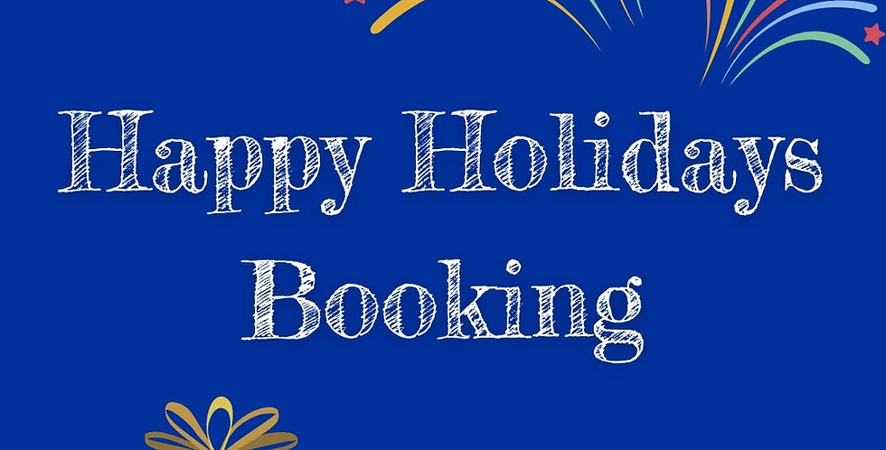 Happy Holidays Booking!
