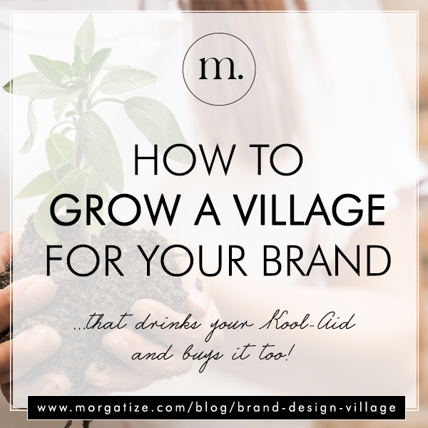 four keys to building a loyal village for your brand that also grow your business
