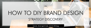 How to DIY Brand Design: Strategy Discovery