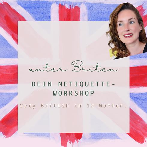 12-Wochen-Workshop: Netiquette & Fettnäpfchen unter Briten