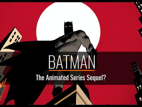 BATMAN-The Animated Series Sequel Rumoured?