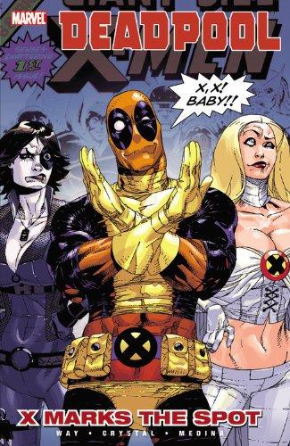Deadpool Vol 3 - X marks the spot