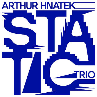 Arthur Hnatek Trio STATIC Cover