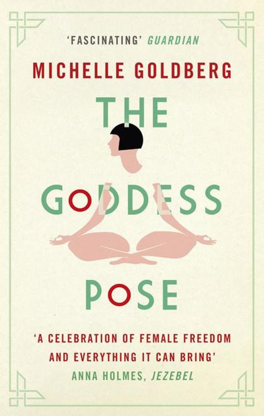 Book Review: The Goddess Pose by Michelle Goldberg