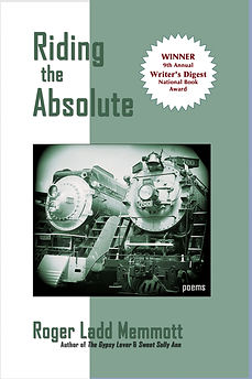 Riding the Absolute - A deeply philosophical collection of poems assaying the ultimate questions with elan and music...
