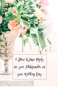 6 Items to Have Ready for your Photographer on Your Wedding Day
