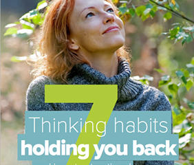 7 Thinking Habits Holding You Back - and how to stop them