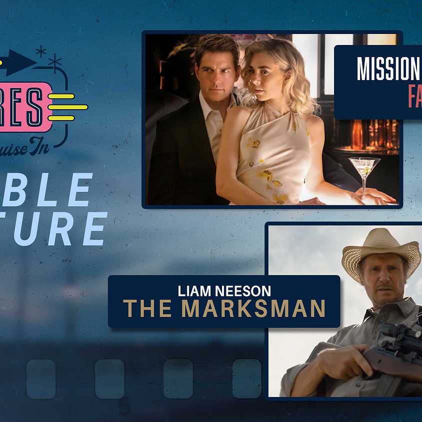 Mission: Impossible Fallout / The Marksman