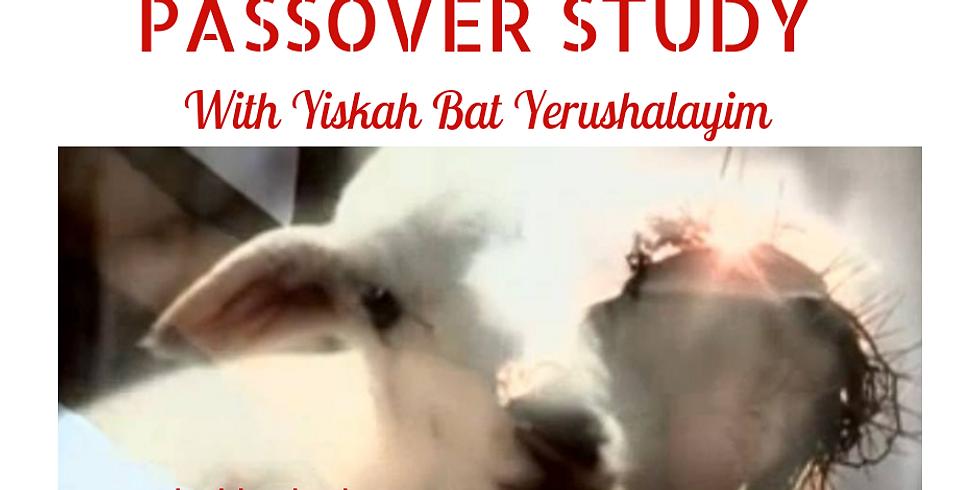 Bible Study on Passover @ Yiskah Bat Yerushalayim's YouTube Channel