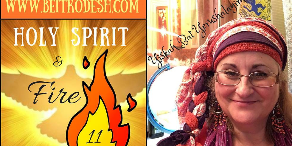 CANCELED Holy Spirit & Fire 🔥11  @ Yiskah Bat Yerushalayim's YouTube Channel