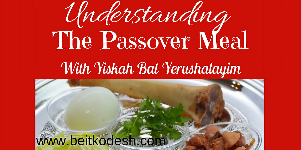 Understanding The Passover Meal @ Yiskah Bat Yerushalayim's YouTube Channel