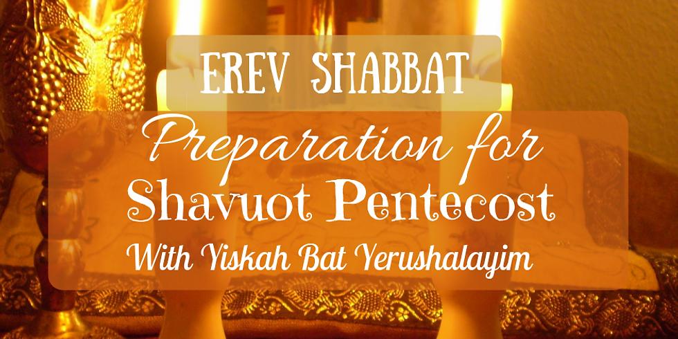Erev Shabbat Service with Preparation for Shavuot Pentecost @ Yiskah Bat Yerushalayim's YouTube Channel