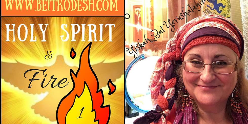 Holy Spirit & Fire 🔥 (1)  @ Yiskah Bat Yerushalayim's YouTube Channel