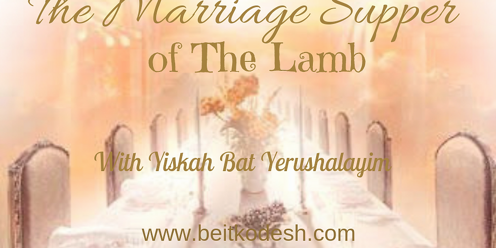 MARRIAGE SUPPER of The LAMB @ Yiskah Bat Yerushalayim's YouTube Channel