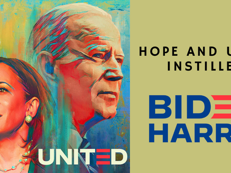 Hope and Unity Instilled - Biden Harris 2020