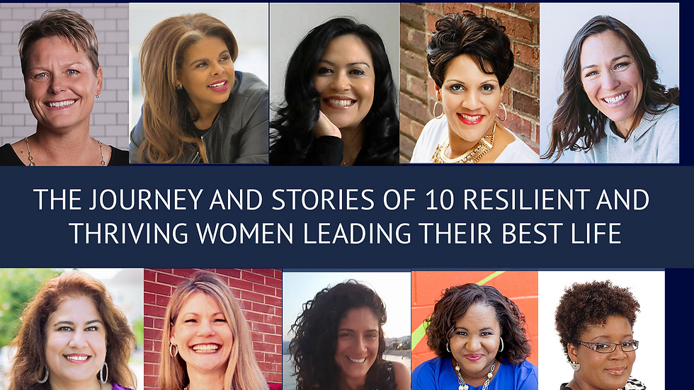 Life Unexpected to Life Inspired: The Journey of 10 Resilient and Thriving Women