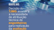 DECISÃO DO TJMG ASSEVERA A NECESSIDADE DE ATRIBUIÇÃO TÉCNICA DE ENGENHEIROS PARA AVALIAÇÕES