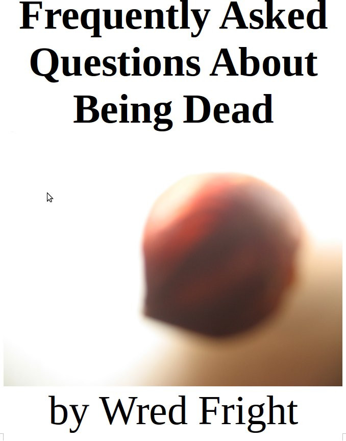 Frequently Asked Questions about Being Dead