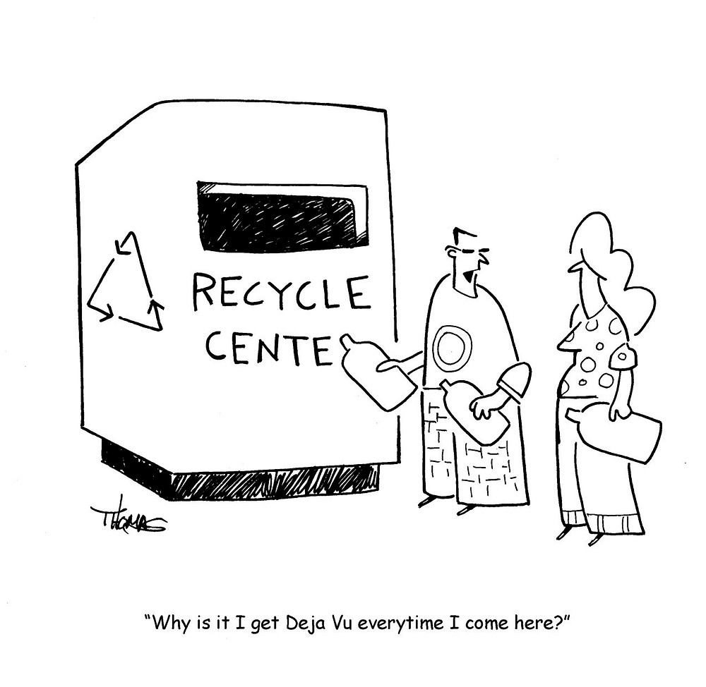 Recycle Deja Vu
