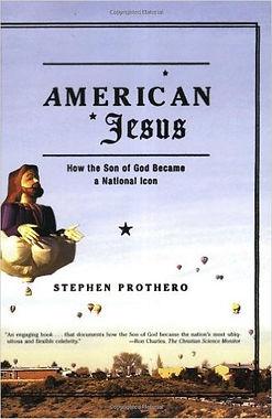 American Jesus: Stephen Prothero