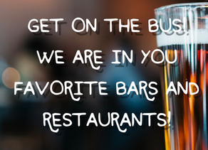 Get on the Bus! We are in Bars and Restaurants