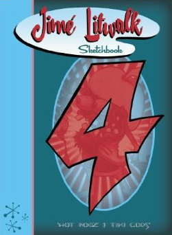JIME LITWALK: SKETCHBOOK #4