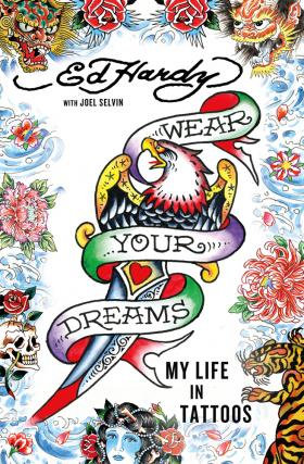 WEAR YOUR DREAMS: ED HARDY