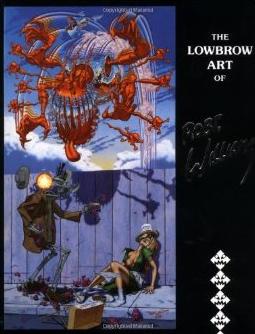 LOWBROW ART OF ROBERT WILLIAMS
