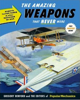 THE AMAZING WEAPONS THAT NEVER WERE