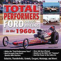TOTAL PERFORMERS: FORD DRAG RACING 1960'S