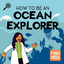 How to Be an Ocean Explorer