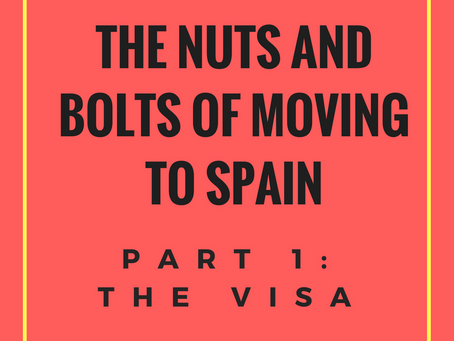 The Nuts and Bolts of Moving to Spain Part 1: The Visa