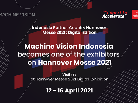 Machine Vision Indonesia at Hannover Messe 2021: Building Digital Ecosystem to Reach Industry 4.0