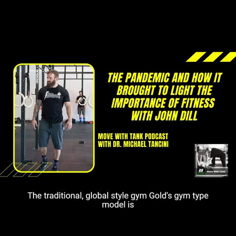 The Pandemic and how it brought to light the importance of Fitness with John Dill