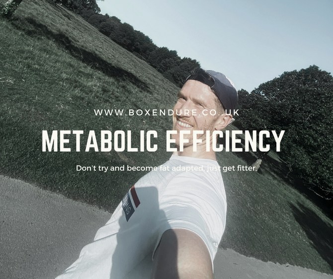 Metabolic Efficiency - Don't try and become fat adapted, just get fitter.