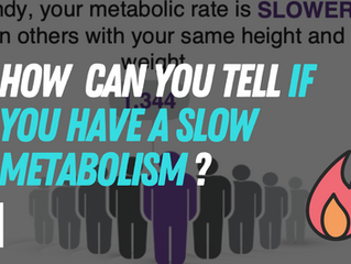 How can you tell if you have a slow metabolism?