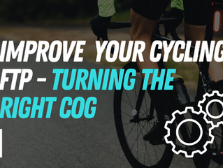 Improving your cycling FTP - Turning The Right Cog