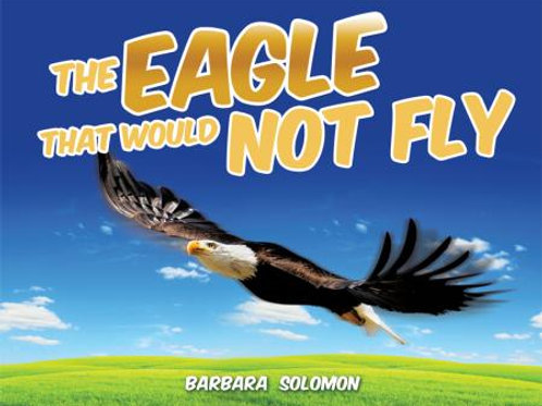 The Eagle That Would Not Fly