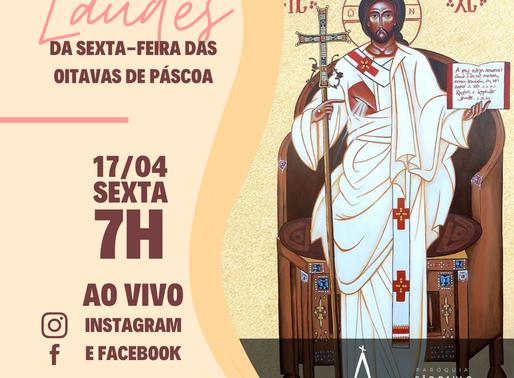 Laudes da Sexta-feira das Oitavas Pascais