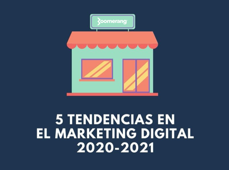 5 tendencias en el marketing digital 2020-2021